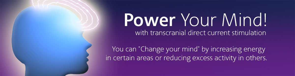 Power Your Mind! with transcranial direct current stimulation